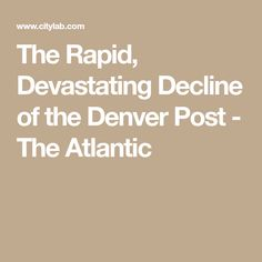 The Existential Threat Facing Denver's Paper of Record Denver Post, Collaboration, News, Face, The Face, Faces, Facial