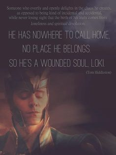Loki explained by Tom Hiddleston. I love the way he portrays Loki as well as explains him. The villains that are coming out now, who are played by such great actors like Tom Hiddleston, are believable because of the actor who understands the back story that we never hear.