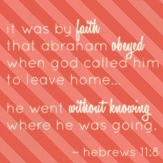 My Utmost for His Highest   March 19 Hebrews 11:8