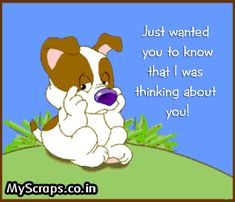 Dog, Animation - Thinking Of You image - SendScraps Hugs And Kisses Quotes, Hug Quotes, Kissing Quotes, Funny Quotes, Life Quotes, Thinking Of You Images, Always Thinking Of You, Good Morning Good Night, Good Morning Quotes