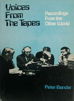 """""""Voices from the Tapes: Recordings from the Other World"""" by Peter Bander"""