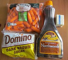 Maple Glazed Carrots -- 3 Tbsp. Butter  3 Tbsp.Brown Sugar, packed (Light or Dark)  1 Tbsp.Maple Syrup  1 pound Baby Carrots (or whole carrots chopped into chunks)  melt butter, sugar and syrup in pan over medium.  Toss to coat carrots.   Cover and simmer over low 15-20min.