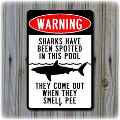 """Warning: Sharks Have Been Spotted In This Pool Sign  (12"""" x 8"""") on Etsy, $19.95"""