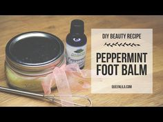 DIY Peppermint Foot Balm - all natural, vegan beauty product | Queen Lila