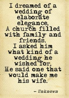 ..i really need to stop worring about the material things and just be happy im going to marry my best friend!:)