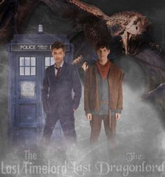 Merlin & Doctor Who  The Last Time Lord and the Last Dragon Lord. :)