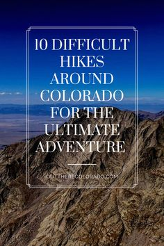 Here are 10 hard hikes for the experienced Colorado Adventurer. #OutThereColorado #Travel #Colorado #ColoradoVacation #ColoradoSprings #Denver #Breckenridge #RockyMountainNationalPark #Mountains #Adventure #ColoradoFall #ColoradoPhotography #ColoradoWildlife #Mountains #Explore #REI #optoutside #Hike #Explore #Vacation Colorado Hiking, Colorado Springs, Rocky Mountain National Park, Best Hikes, Hiking Gear, Adventurer, Denver, Wildlife, Vacation