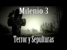 Milenio 3 - Terror y Sepultura - http://www.misterioyconspiracion.com/milenio-3-terror-y-sepultura/