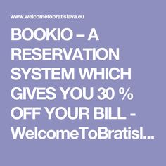 BOOKIO – A RESERVATION SYSTEM WHICH GIVES YOU 30 % OFF YOUR BILL - WelcomeToBratislava