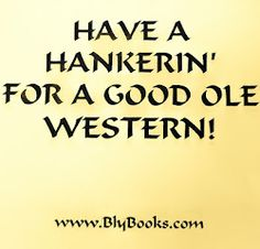 Have a hankerin' for readin' a Stephen Bly western!