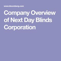Company Overview of Next Day Blinds Corporation