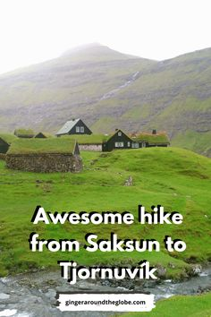 Faroe Islands are full of opportunities for hiking. One of the best places to hike is famous hike from Saksun to Tjornuvík. Both of them are really old and famous villages that are worth to visit.