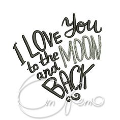 MACHINE EMBROIDERY DESIGN  I love you to the moon