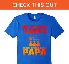 Mens SOME PEOPLE CALL ME TEACHER THE MOST IMPORTANT CALL ME PAPA 2XL Royal Blue - Careers professions shirts (*Amazon Partner-Link)