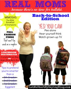 Real Moms Magazine needs to exist because it has the articles we REALLY need when it is back-to-school time | parenting humor by @LetMeStart