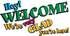 Hey welcome we're very glad you're here Welcome New Members, Welcome To The Group, Welcome Pictures, Welcome Quotes, Growing Strong, New People, Say Hi, Back Home, Are You Happy