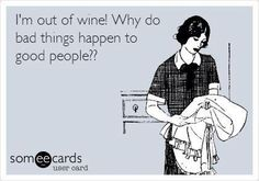 Out of Wine?