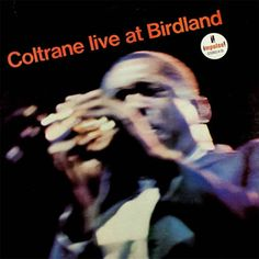 Coltrane Live At Birdland completed recording #onthisday in 1963. The album includes performances by McCoy Tyner, Jimmy Garrison, and Elvin Jones.