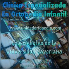 Clínica Especializada en Ortopedia Infantil en Bogotá - solicite su cita en La Unidad Especializada en Ortopedia y Traumatología S.A.S www unidadortopedia com es una clínica supraespecializada enfermedades del sistema osteoarticular y musculotendinoso. Ubicados en Bogotá D.C- Colombia. PBX: 571- 6923370, 571-6009349, Móvil +57 314-2448344, 300-2597226, 311-2048006, 317-5905407.