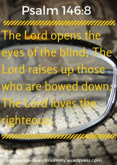 Are you blind to your husband? Can you really see him the way God does? Or do you see him through the filter of all the hurts and pains you two have handed to each other over the years? Christian Life, Christian Quotes, Bible Scriptures, Bible Quotes, Gods Eye, My Salvation, Favorite Bible Verses, Believe In God, Lord And Savior