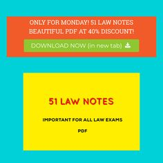 Get a PDF having 51 important Law Notes for Law Exams!