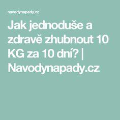 Jak jednoduše a zdravě zhubnout 10 KG za 10 dní? | Navodynapady.cz