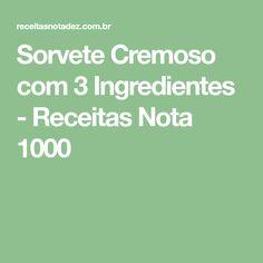 Sorvete Cremoso com 3 Ingredientes - Receitas Nota 1000