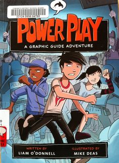 Power Play: A Graphic Guide Adventure by Liam O'Donnell, illustrated by Mike Deas (GN F ODO)