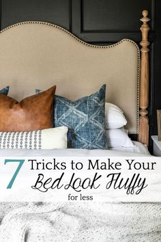 7 Tricks to Make Your Bed Fluffy for Less | Tips and tricks to make your bed fluffy and full like the magazines but for less than luxury bedding without sacrificing comfort. #decor #bedroom