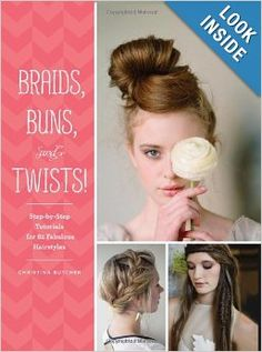 Step-by-Step Tutorials for 82 Fabulous Hairstyles