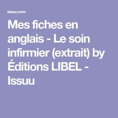 Mes fiches en anglais - Le soin infirmier (extrait) by Éditions LIBEL - Issuu