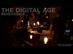 """The Digital Age - Rehearsals - """"Oceans"""" - YouTube -- Love this song and I like their version.. sounds pretty cool"""
