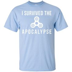 I Survived The Fidget Spinner Apocalypse Funny T-Shirt