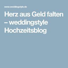 Herz aus Geld falten – weddingstyle Hochzeitsblog