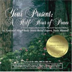 Your Present: A Half-Hour of Peace: A Guided Imagery Meditation for Physical & Spiritual Wellness $10.17