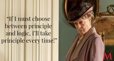 Downton Abbey Season 6 Episode 6 ..Maggie SmithThe Dowager just can't even with logic, the Board, Isobel, or Cora!..