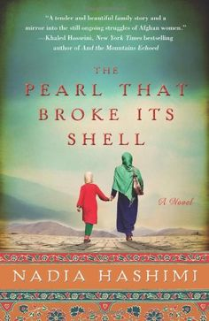 The Pearl that Broke Its Shell: A Novel von Nadia Hashimi http://www.amazon.de/dp/0062244752/ref=cm_sw_r_pi_dp_XXGyub0B79ZDQ