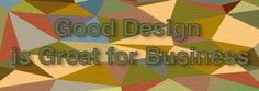 Good Design is great for Business by Trevor Willingham | Tabor Media Group | Advertising Agency | Blogs & Articles