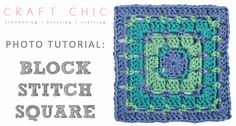 Craft Chic Block Stitch Square Tutorial