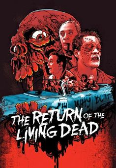 Illustrators create 80s homages to cult classic horror movies for DVD & Blu-ray re-releases - Digital Arts Return of the Living Dead