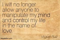 don miguel ruiz quotes - If all young people would be endowed with this wisdom My Mind Quotes, Life Quotes, The Words, Mastery Of Love, Steps Quotes, Learn To Love, Meaningful Quotes, Lessons Learned, In My Feelings