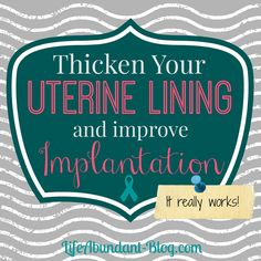Natural remedies to help you thicken your uterine lining for implantation.