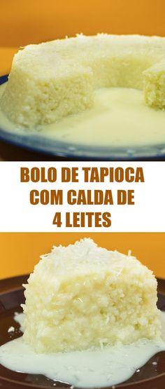 Bolo de tapioca com calda de 4 leites #bolo #tapioca #calda  #receita #gastronomia #culinaria #comida #delicia #receitafacil
