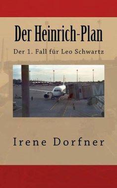 """""""Der Heinrich-Plan: Der 1. Fall für Leo Schwartz"""" von Irene Dorfner"""