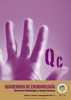 Quadernos de Criminologia 6 Revista sobre los avances mas interesantes de la investigacion hoy en dia, publicada por la Sociedad Española de Criminologia y Ciencias Forenses Journals