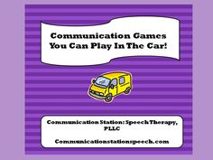 Communication Games You Can Play in the Car!