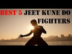 The Best 5 Jeet Kune Do Fighters I Martial Arts Motivation - YouTube