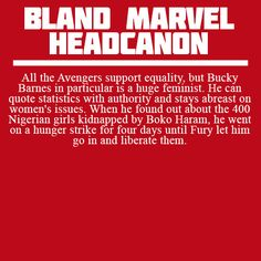Bland Marvel Headcanons | Bucky Barnes, feminist. Steve went with him because COME ON.