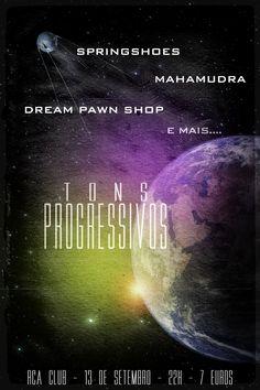 Gosta de Rock Progressivo?  Vá ao 1º Festival de Rock Progressivo em Lisboa, no RCA CLUB no dia 13 de Setembro às 22h - entrada 7€  Bandas:  Springshoes  Mahamudra  Dream Pawn Shop e mais...