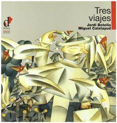 Tres viajes (Inf. Lib. Muy Ilustrados) de Jordi Botella http://www.amazon.es/dp/8495333740/ref=cm_sw_r_pi_dp_HvRywb18DCCAP